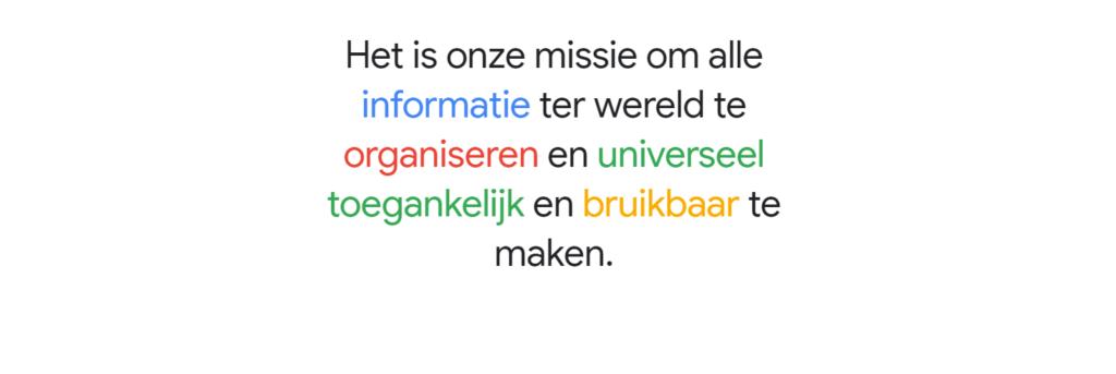 Het missie statement dat je hier ziet, leert veel over hoe Google werkt